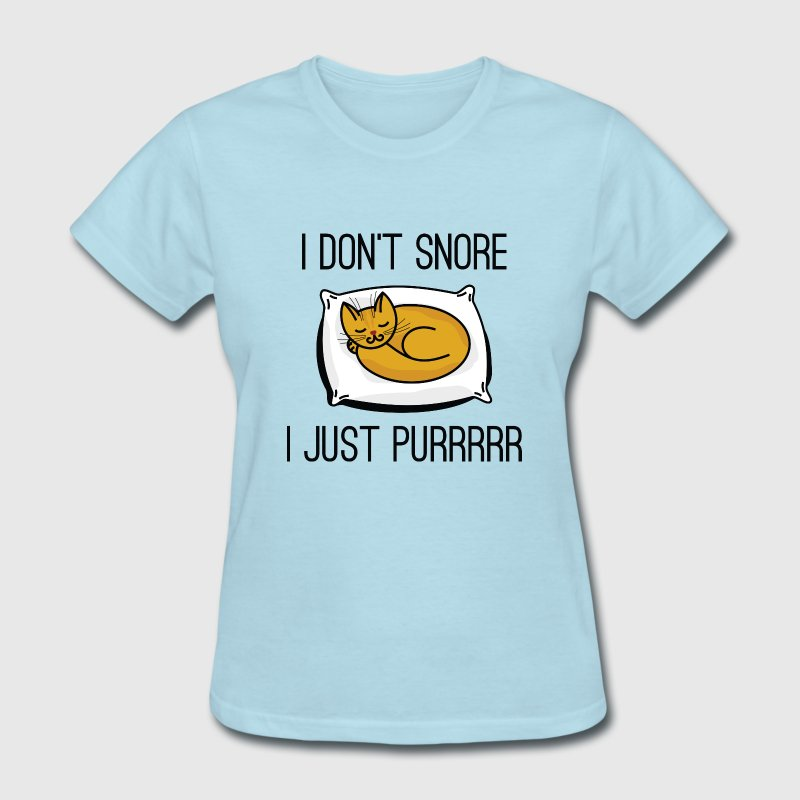 I Don't Snore - Women's T-Shirt