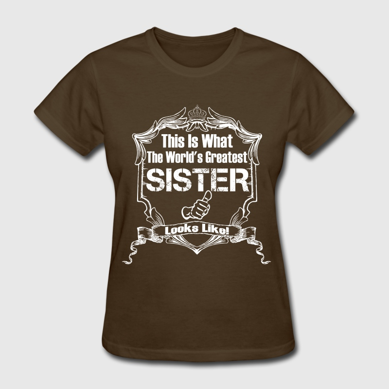 Worlds Greatest Sister Looks Like T-Shirts - Women's T-Shirt
