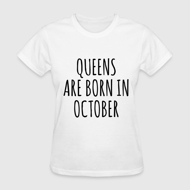 Queen are born in October T-Shirts - Women's T-Shirt