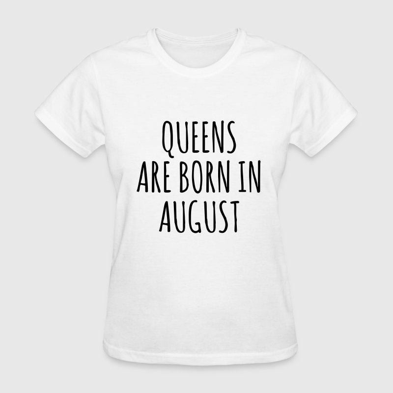 Queen are born in August T-Shirts - Women's T-Shirt