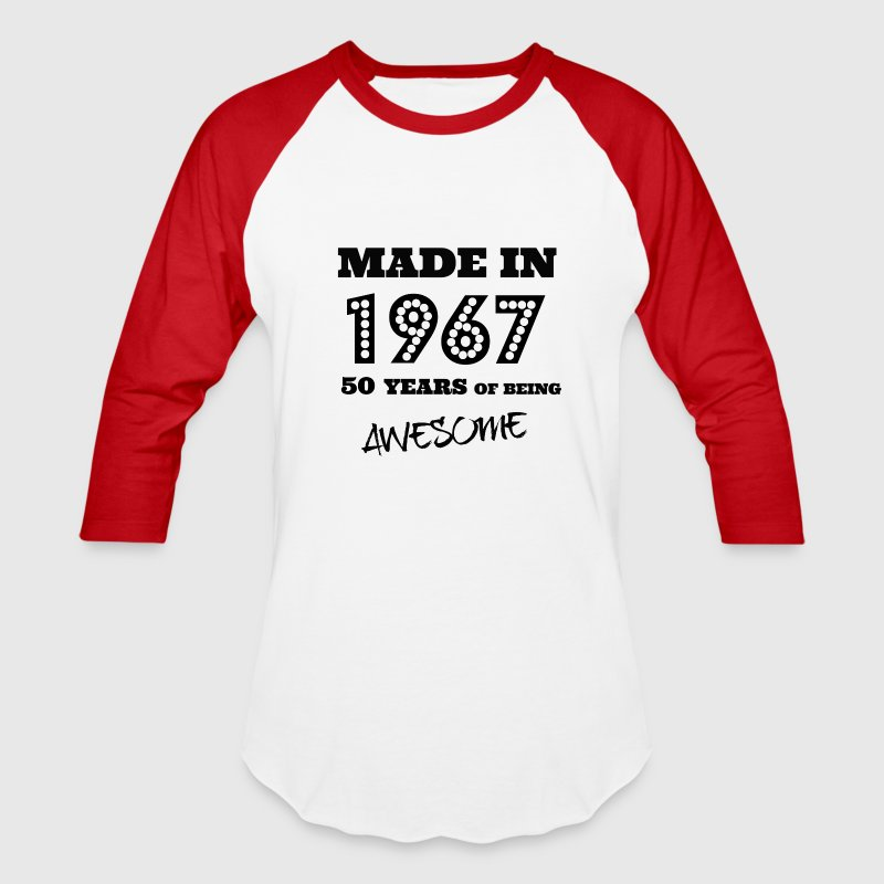 Made in 1967 50th birthday  - Baseball T-Shirt