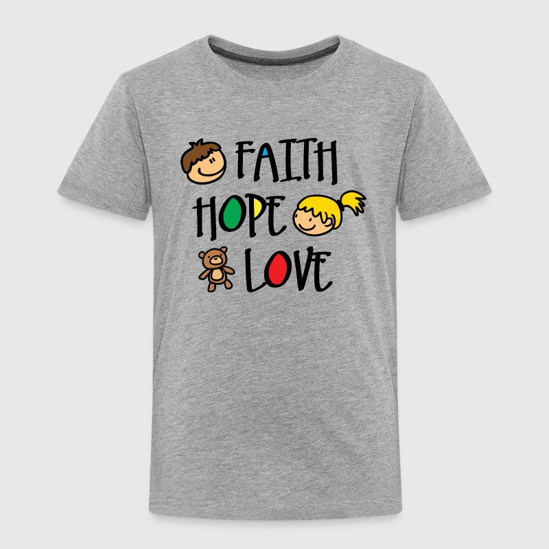Faith Hope and Love Baby & Toddler Shirts - Toddler Premium T-Shirt
