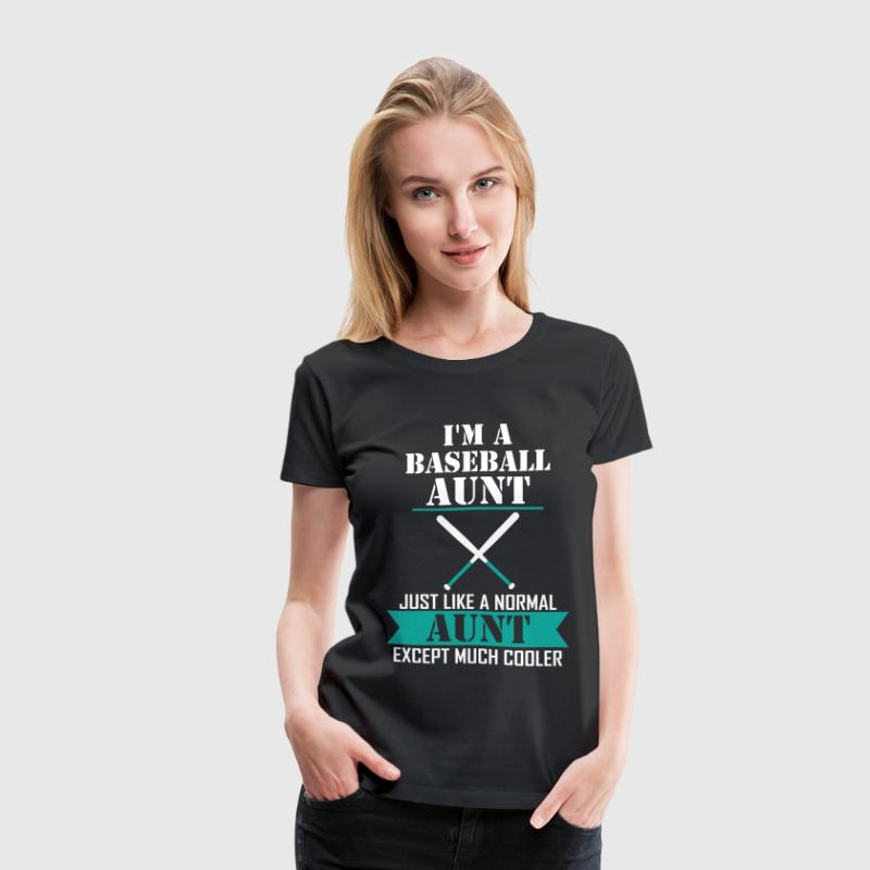 I'M A Baseball Aunt Just Like A Normal Aunt Excep T-Shirts - Women's Premium T-Shirt