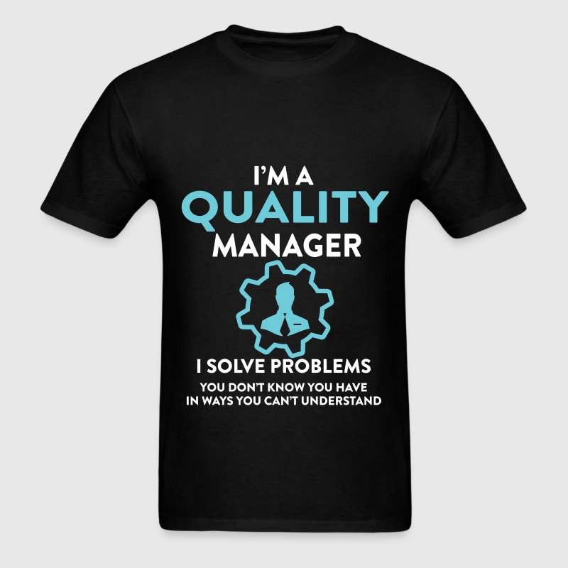 Quality manager - I am a Quality manager I solve p - Men's T-Shirt