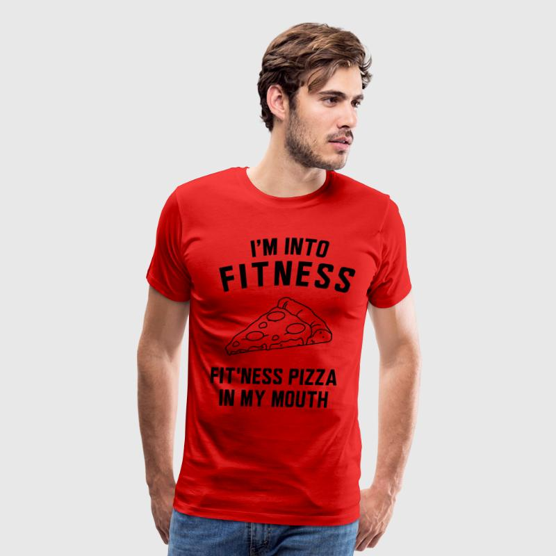 I'm into fitness. Fit'ness pizza in my mouth T-Shirts - Men's Premium T-Shirt