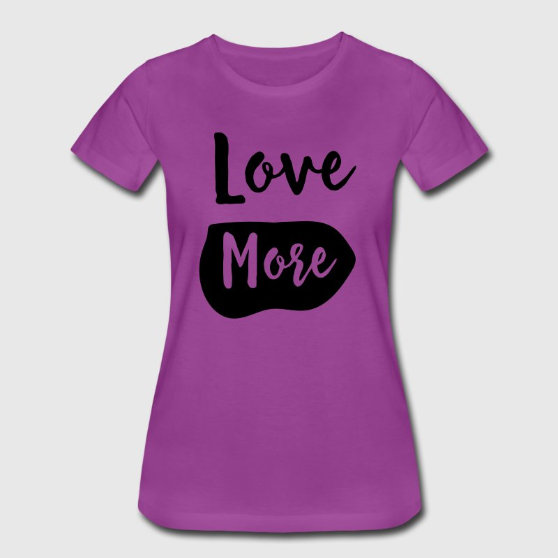 Love More T-Shirts - Women's Premium T-Shirt
