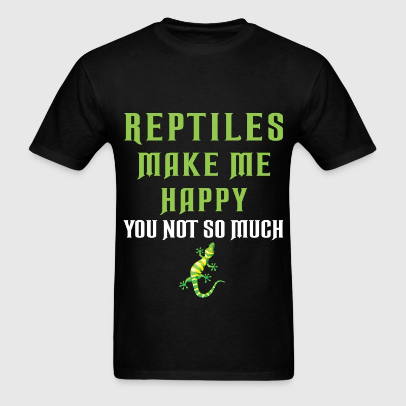 Reptiles - Reptiles make me happy You not so much - Men's T-Shirt