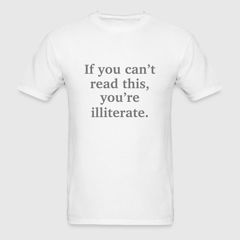 Illiterate - Men's T-Shirt