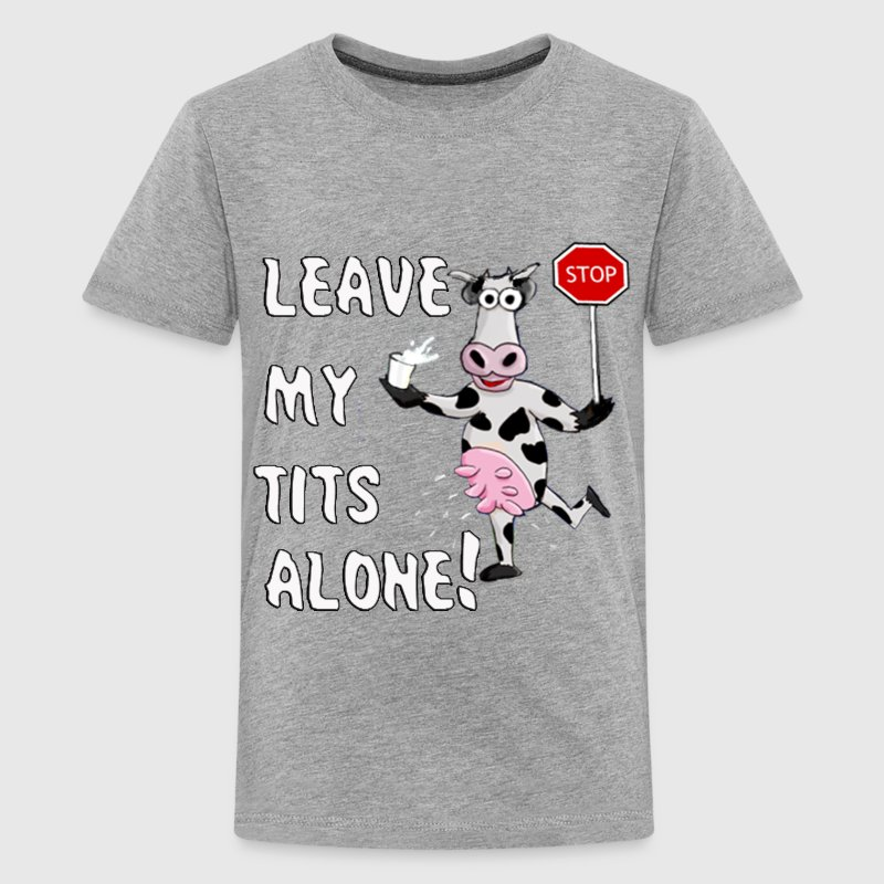 LEAVE MY TITS ALONE - Kids' Premium T-Shirt