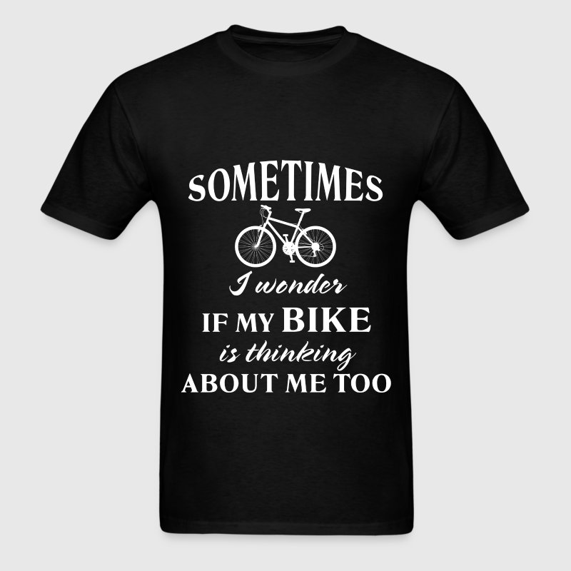 Biking - Sometimes I wonder if my bike is thinking - Men's T-Shirt