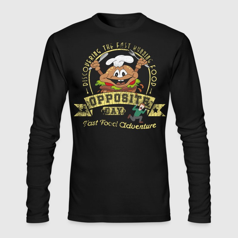 Opposite Day Funny Fast Food Adventure Long Sleeve Shirts - Men's Long Sleeve T-Shirt by Next Level