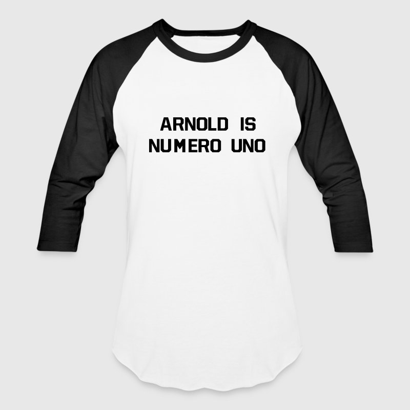 ARNOLD IS NUMERO UNO T-Shirts - Baseball T-Shirt