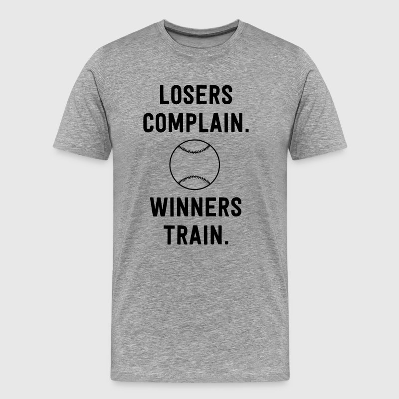 Baseball. Losers complain. Winners Train.  T-Shirts - Men's Premium T-Shirt