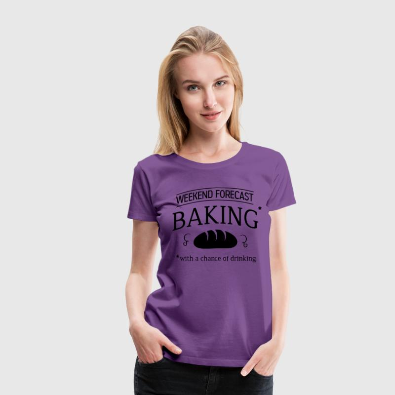 Weekend forecast. Baking with a chance of drinking T-Shirts - Women's Premium T-Shirt
