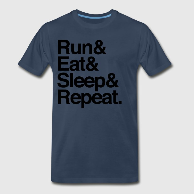 Run Eat Sleep. Repeat T-Shirts - Men's Premium T-Shirt
