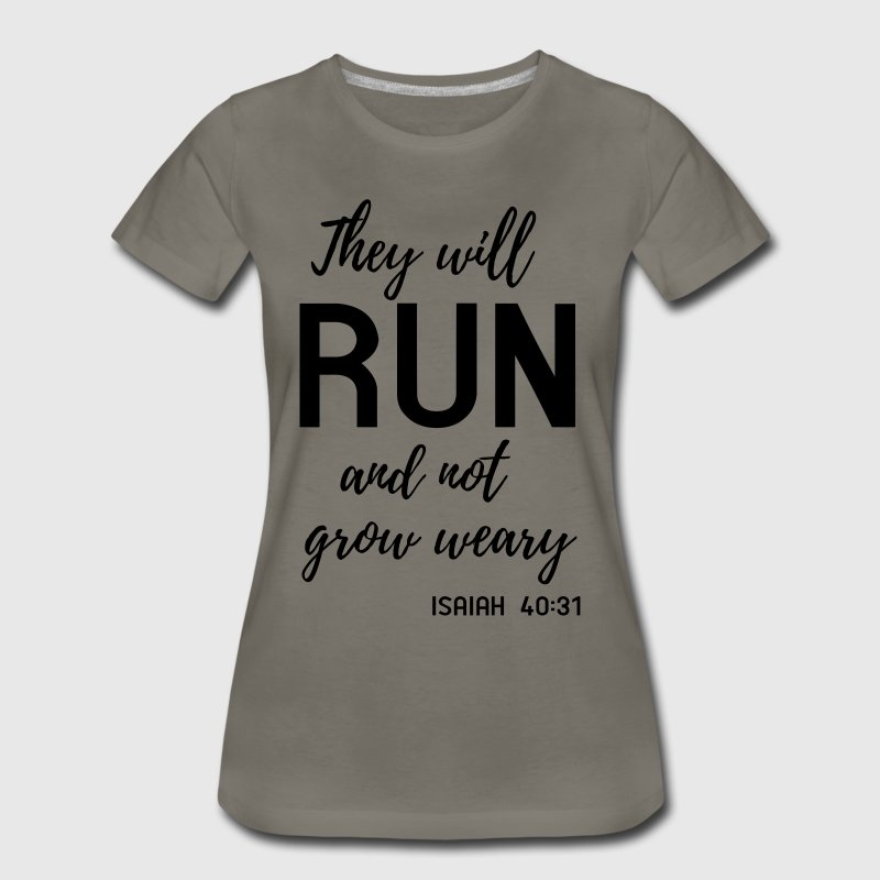 They will run and not grow weary T-Shirts - Women's Premium T-Shirt