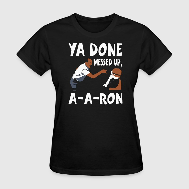 messed ya done - Women's T-Shirt