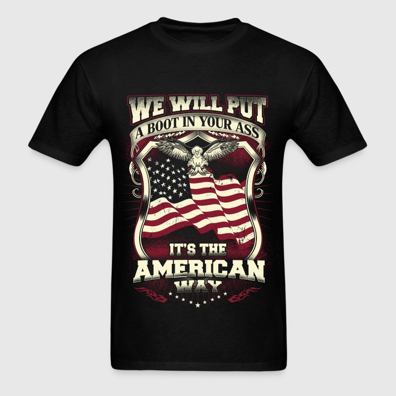 American - We will put a boot in your ass - Men's T-Shirt