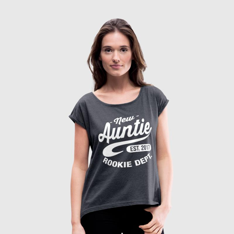 New Auntie 2017 T-Shirts - Women's Roll Cuff T-Shirt