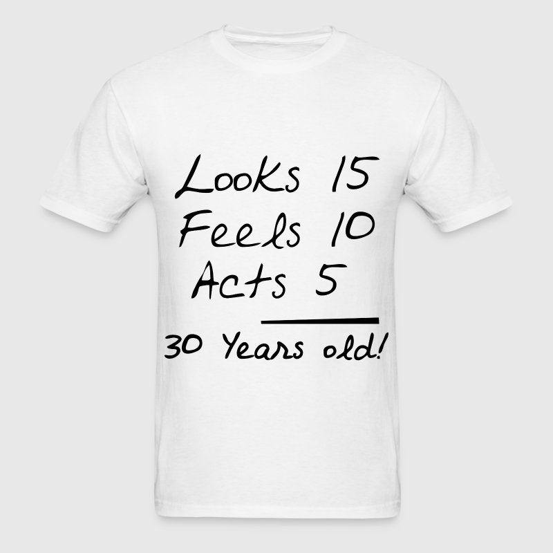 30 years old 112.png T-Shirts - Men's T-Shirt