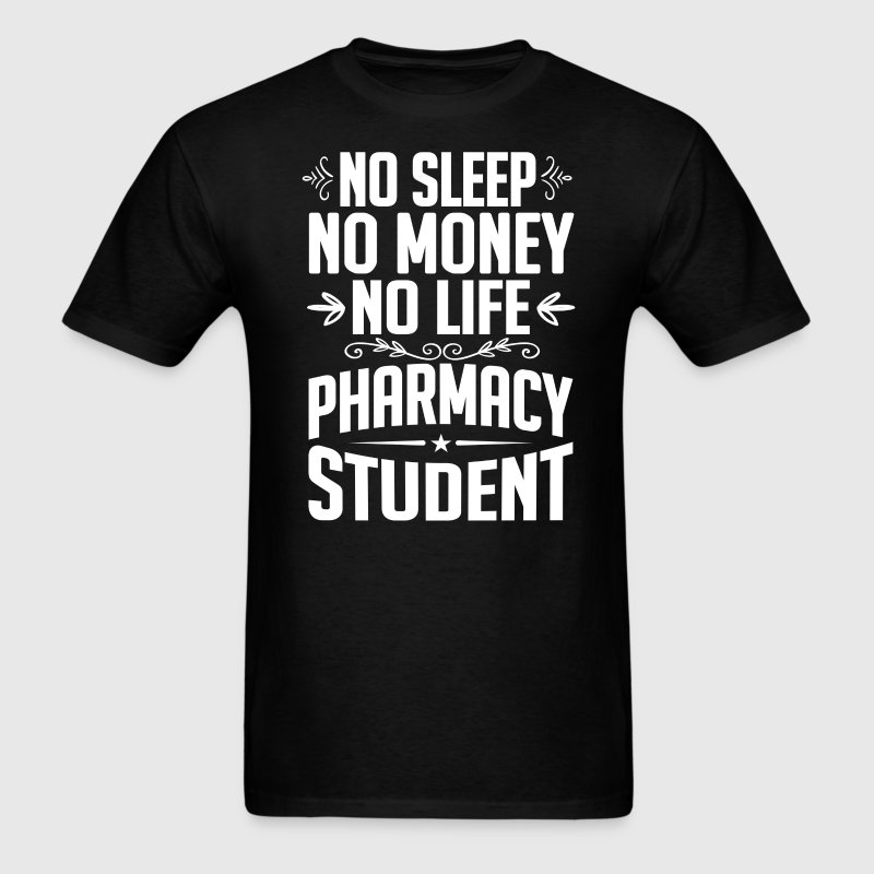 Pharmacy Student No Sleep Life Money T-shirt T-Shirts - Men's T-Shirt
