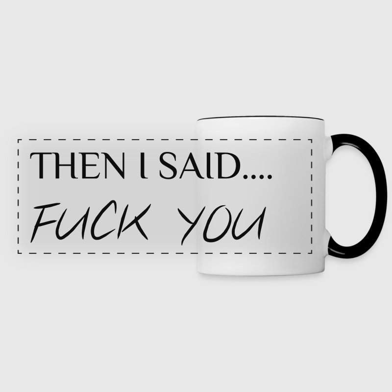 FUCK YOU Mugs & Drinkware - Panoramic Mug