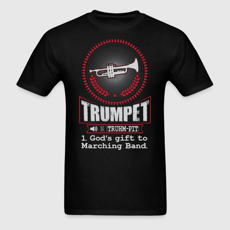 Trumpet God's gift to Marching Band T-Shirt T-Shirts - Men's T-Shirt