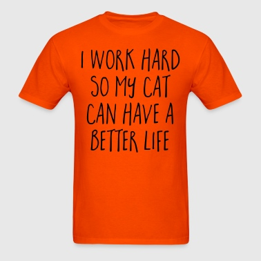 Cat Better Life Funny Quote T-Shirts - Men's T-Shirt