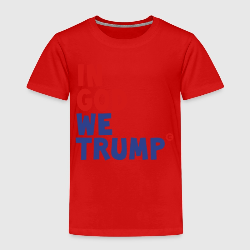 IN GOD WE TRUMP Baby & Toddler Shirts - Toddler Premium T-Shirt