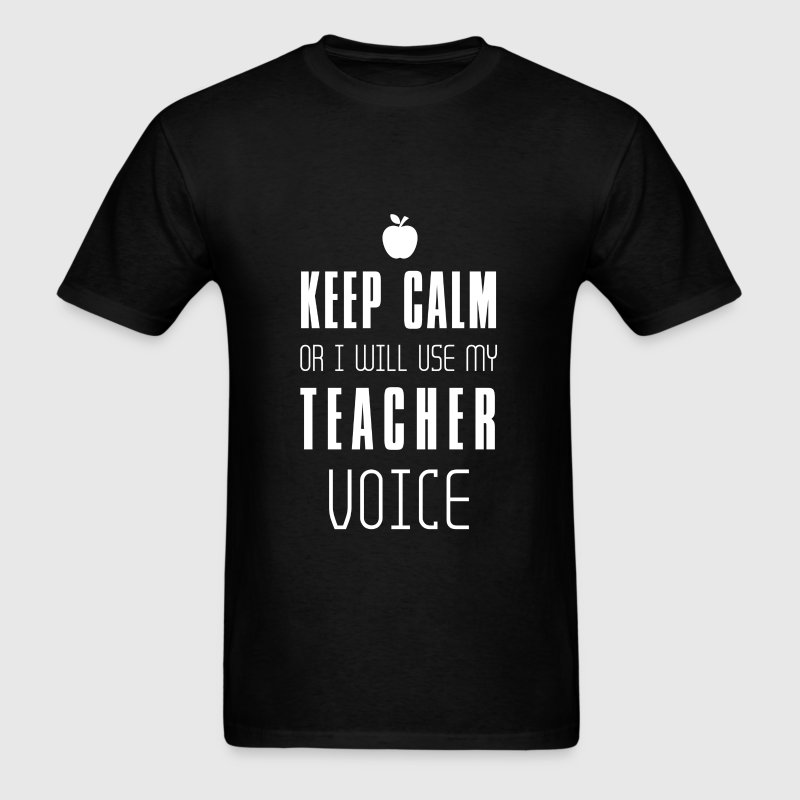 Teacher - Keep calm or I will use my Teacher voice - Men's T-Shirt