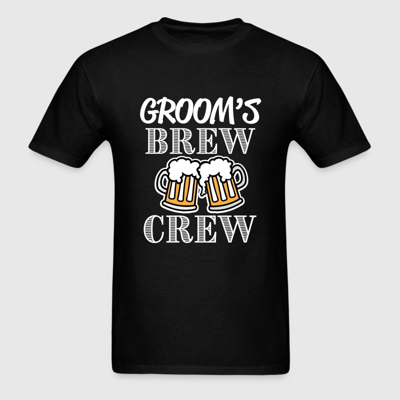Groom's Brew Crew groomsman bachelor party shirtGr - Men's T-Shirt