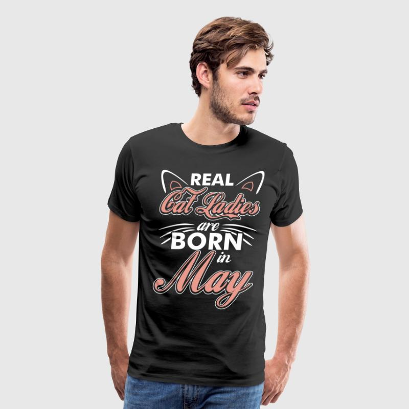 Real Cat Ladies Are Born In May T-Shirts - Men's Premium T-Shirt