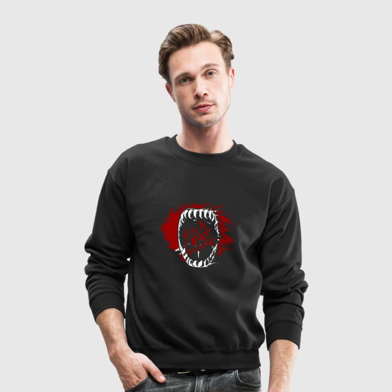 Bitch I EAT People - Crewneck Sweatshirt