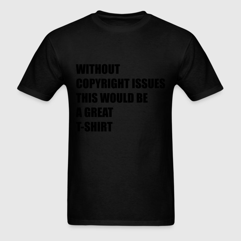 copyright issues T-Shirts - Men's T-Shirt
