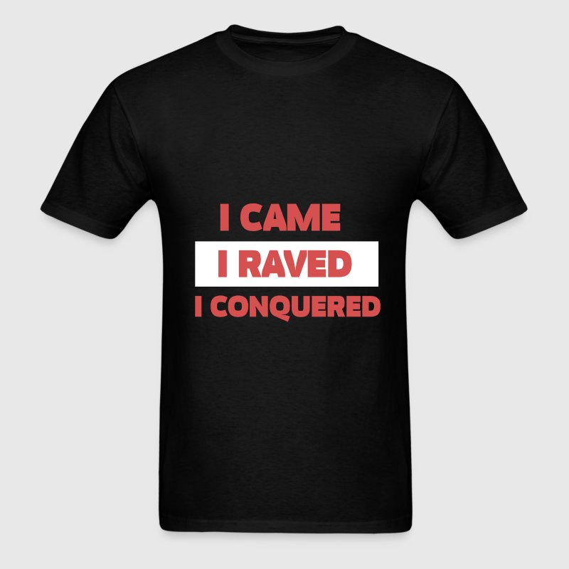 Techno - I came, I raved, I conquered - Men's T-Shirt