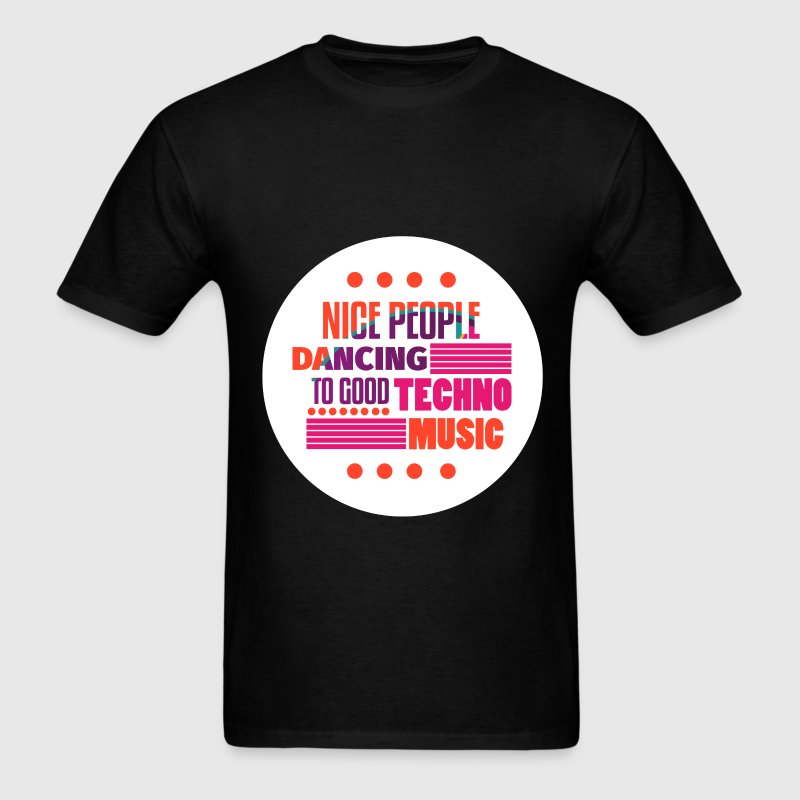 Techno - Nice people dancing to good Techno Music - Men's T-Shirt