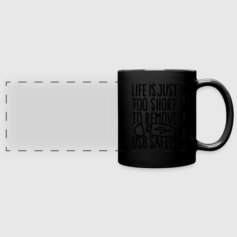 Life is just too short to remove USB safely Mugs & Drinkware - Full Color Panoramic Mug