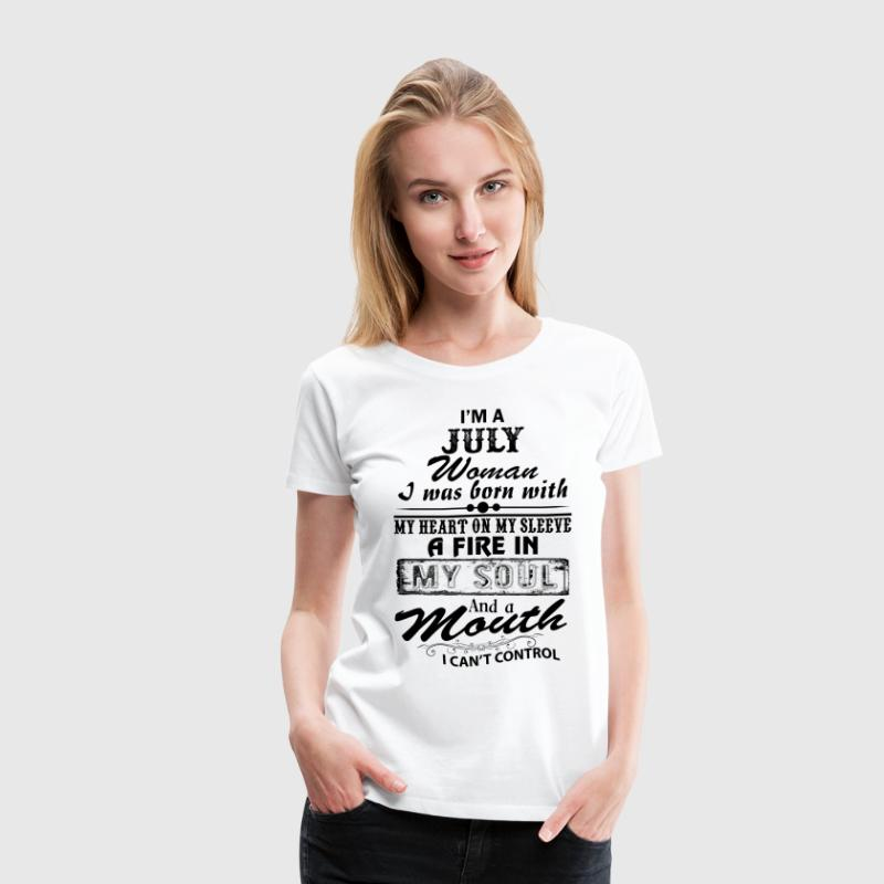 I'm A July Woman T-Shirts - Women's Premium T-Shirt