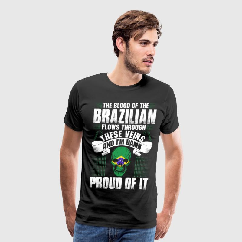 The Blood Of The Brazilian Proud Of It T-Shirts - Men's Premium T-Shirt