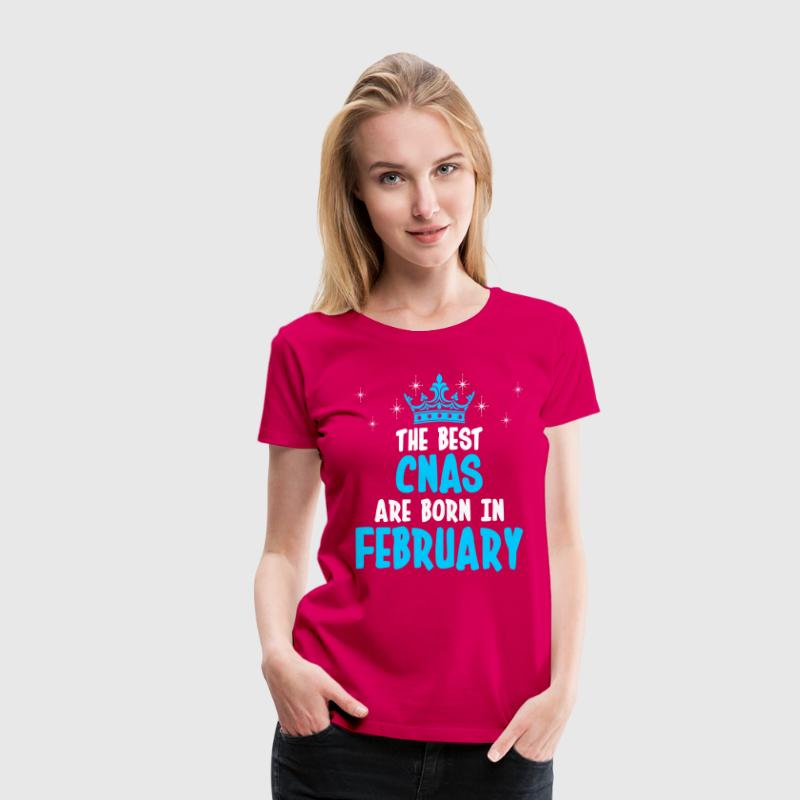 The Best CANS Are Born In February T-Shirts - Women's Premium T-Shirt