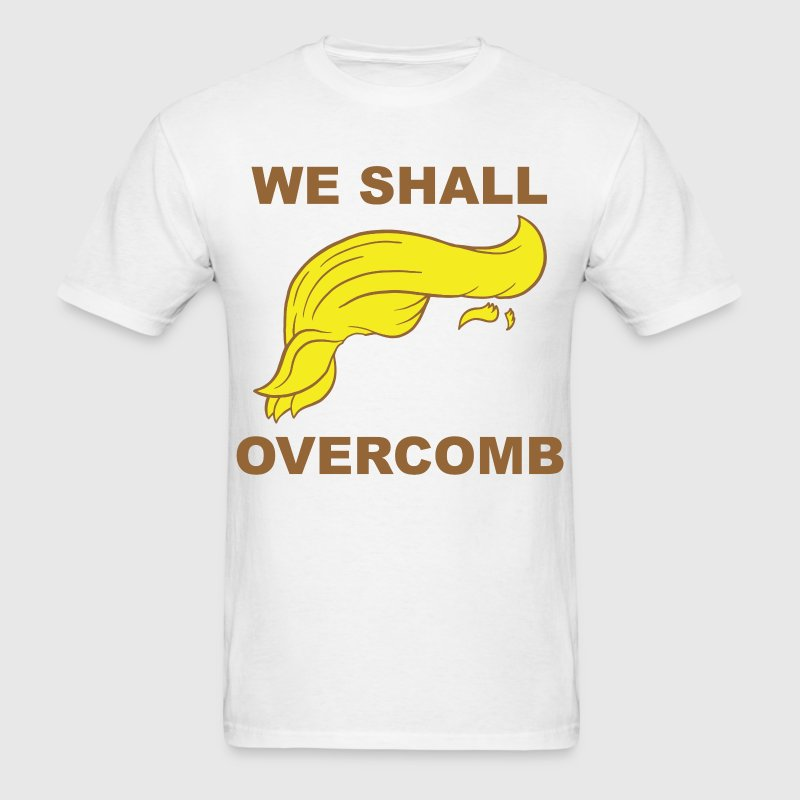 Donald Trump We shall Overcome T-shirt. Funny Trum - Men's T-Shirt