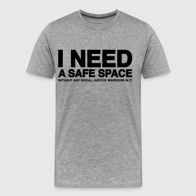 I need a safe space T-Shirts - Men's Premium T-Shirt