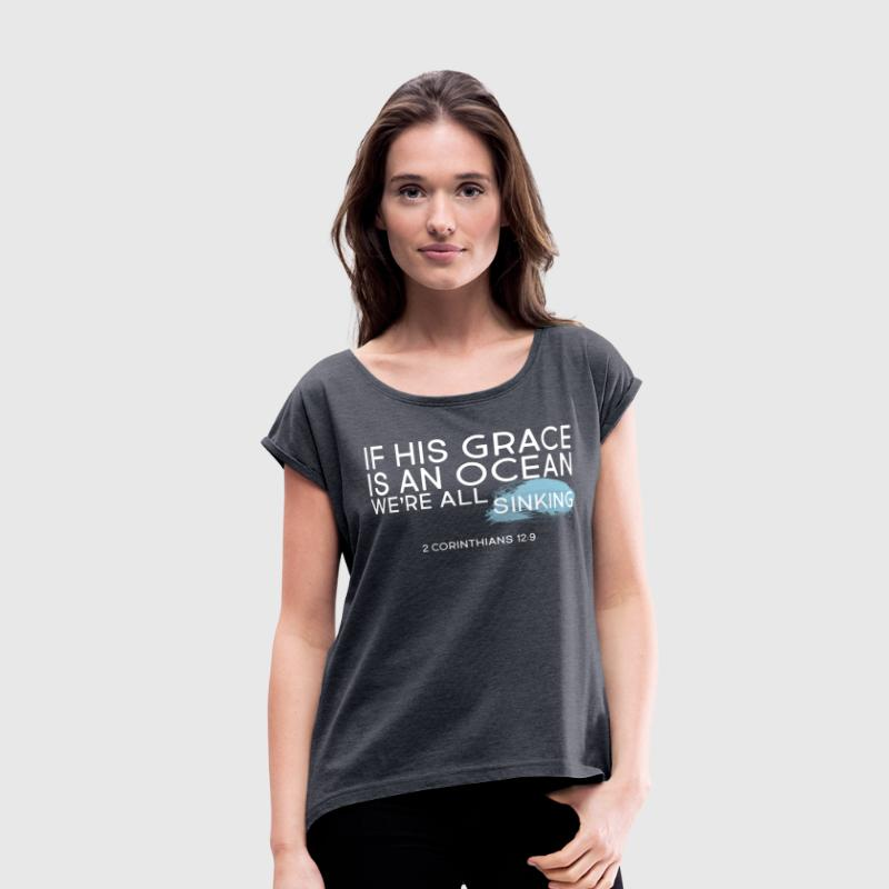 Oh How He Loves Us T-Shirts - Women's Roll Cuff T-Shirt