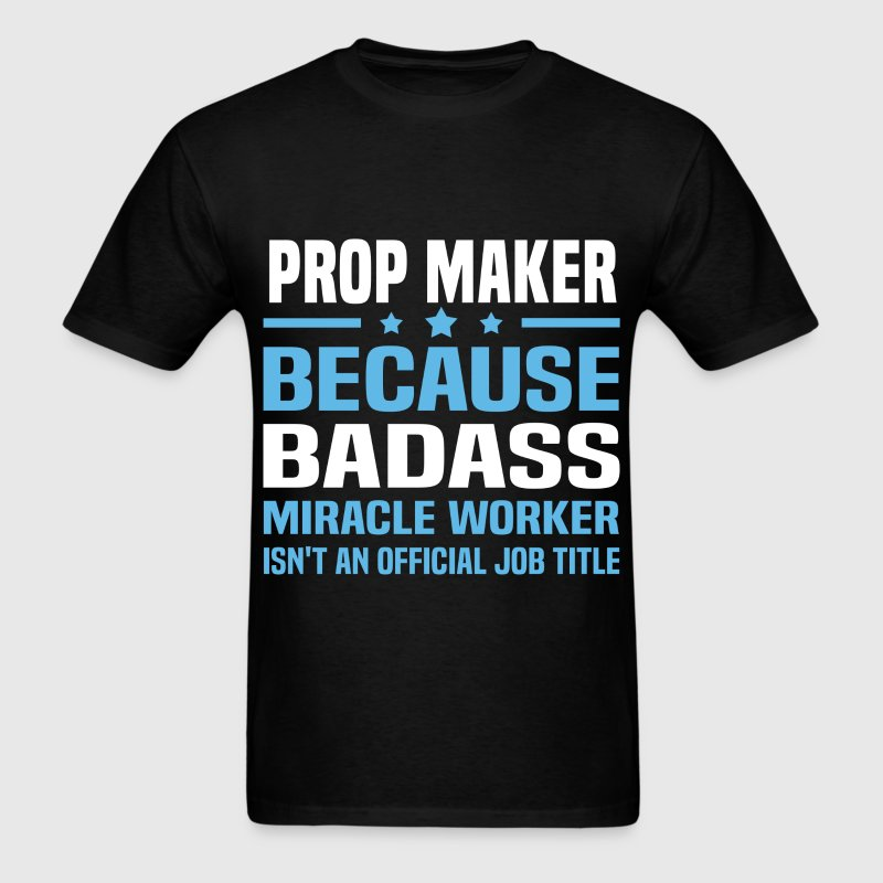 Prop Maker Tshirt - Men's T-Shirt