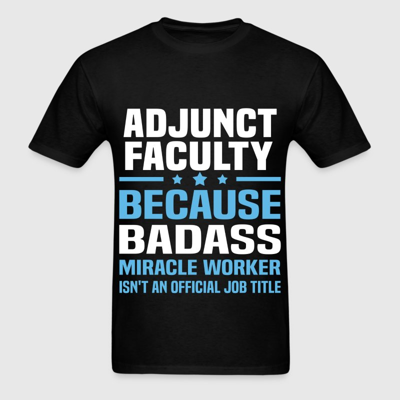 Adjunct Instructor Tshirt - Men's T-Shirt
