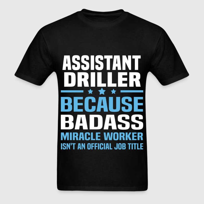 Assistant Driller Tshirt - Men's T-Shirt