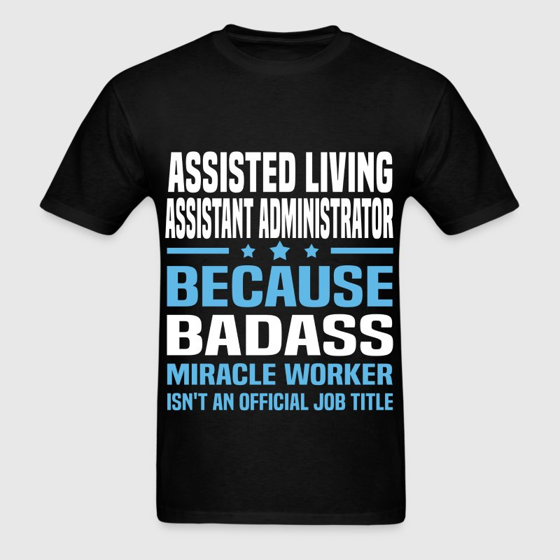 Assisted Living Assistant Administrator Tshirt - Men's T-Shirt