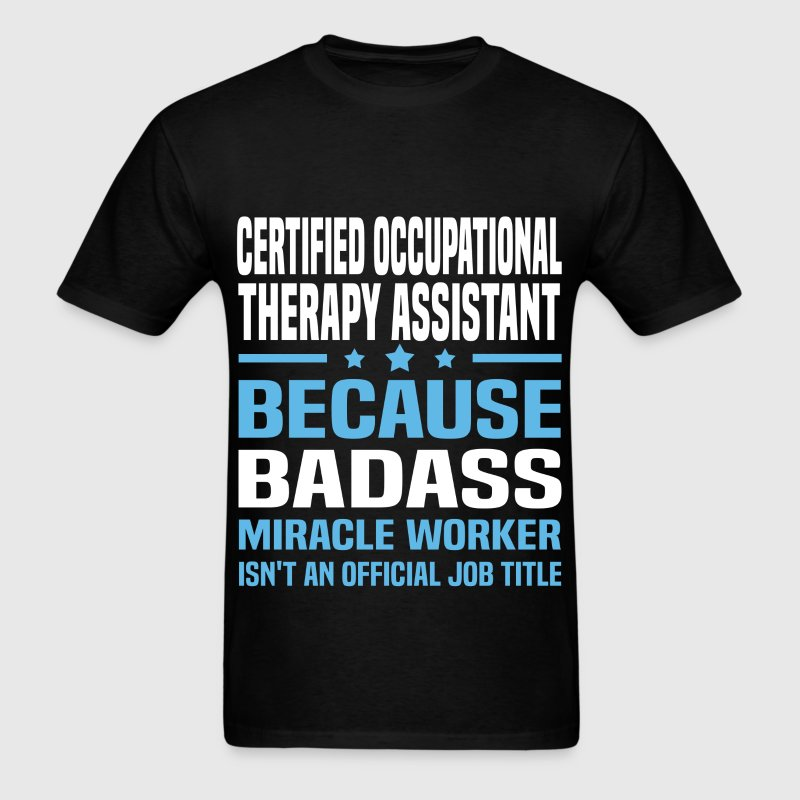 Certified Occupational Therapy Assistant Tshirt - Men's T-Shirt