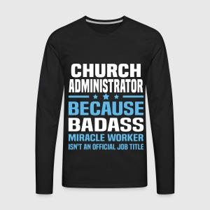 mens premium long sleeve t shirt church administrator - Church Administrator Salary