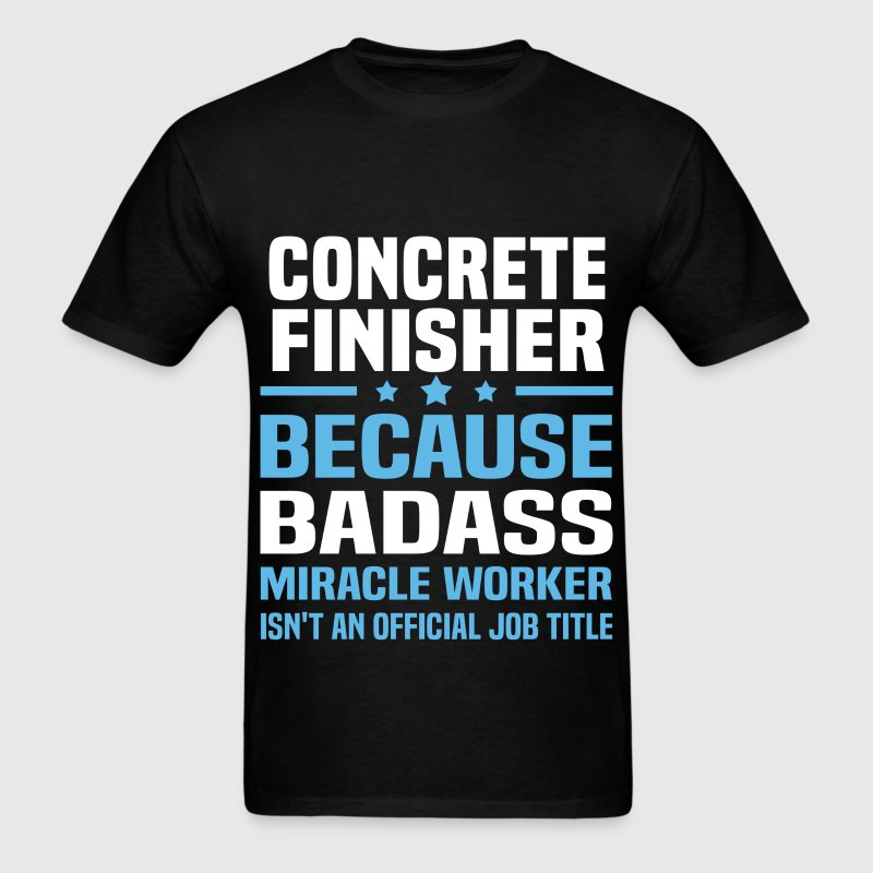 Concrete Finisher Tshirt - Men's T-Shirt